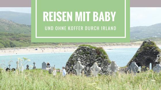 Reisen mit Kind - 14 Tage durch Irland mit Kind und ohne Koffer
