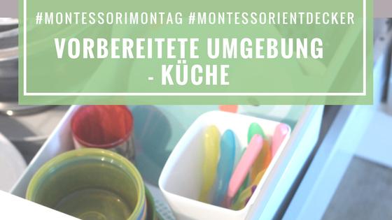 Die vorbereitete Umgebung Küche, #montessorientdecker